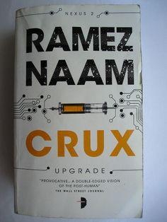 """Il romanzo """"Crux"""" di Ramez Naam è stato pubblicato per la prima volta nel 2013. È il secondo libro della trilogia Nexus e segue """"Nexus. Oltre il limite della mente"""". È al momento inedito in Italia. Immagine di copertina di Steven Meyer-Rossow per un'edizione britannica. Clicca per leggere una recensione di questo romanzo!"""