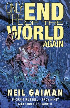 New from the Neil Gaiman library: Gaiman's Only the End of the World Again will be available in a gorgeous hardcover edition next week, Jan. 24. #neilgaiman #werewolves #lycanthrope #gaiman #troynixey #onlytheendoftheworldagain