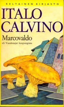 Marcovaldo, eli, Vuodenajat kaupungissa | Kirjasampo.fi - kirjallisuuden kotisivu