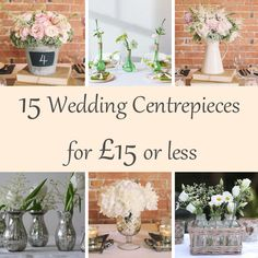 15 Wedding Centrepieces For £15 or Less - available from www.theweddingofmydreams.co.uk @The Wedding of my Dreams  #wedding #weddingcentrepieces #weddingtabledecorations