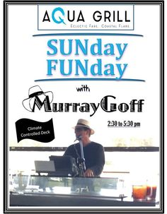 Join me on the Aqua Grill deck Sunday March 12th for some live music laughs and libations! #aquagrill #livemusic #murraygoff #sundayfunday #pontevedrabeach