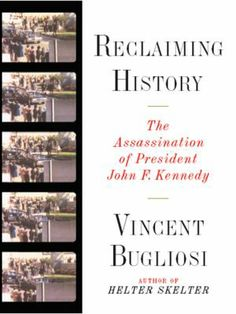Reclaiming History: the Assassination of President John F. Kennedy / Vincent Bugliosi. For more information visit www.houstonlibrary.org or call 832-393-1313.