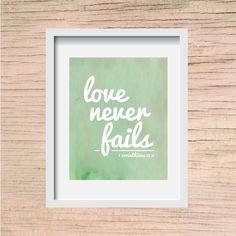 Love Never Fails Printable - INSTANT DOWNLOAD