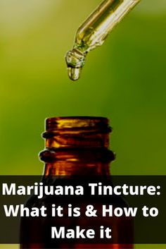 Marijuana Tincture: What it is, and How to Make it