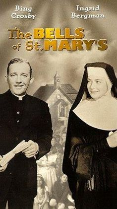 The Bells of St. Mary's, a great movie! . Bing Crosby always plays a good priest. Ingrid Bergman is wonderful as a nun. They just don't make movies like this anymore.