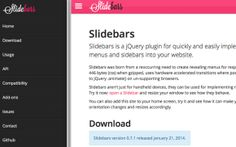 Slidebars is a jQuery plugin for quickly and easily implementing app-style revealing, overlay and push menus and sidebars into your website.