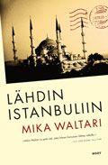 Lähdin Istanbuliin, Mika Waltari.