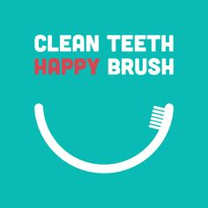 YOUR TOOTHBRUSH loves to do its job! Keep your mouth and brush happy by brushing twice a day!