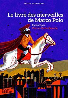 Le livre des merveilles de Marco Polo de Pierre-Marie Beaude https://www.amazon.fr/dp/2070666905/ref=cm_sw_r_pi_dp_U_x_4iWCAbGWBRNKC