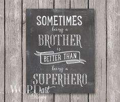 Sometimes being a brother is better than being a by WORDartbyKaren, $5.00