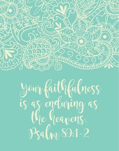 Your faithfulness is as enduring as the heavens – Psalm Bible Verses Quotes, Bible Scriptures, Love The Lord, Gods Love, Christian Faith, Christian Quotes, In Christ Alone, Praise And Worship, Faith In God