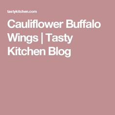 Cauliflower Buffalo Wings | Tasty Kitchen Blog