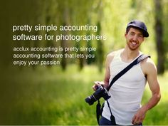 Looking for easy way to manage your photography business? check out how acclux accounting will help you to enjoy your passion. @SlideShare  http://www.slideshare.net/acclux/acclux-accounting-for-photographers