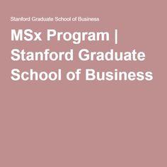 MSx Program   Stanford Graduate School of Business