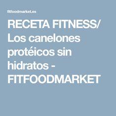 RECETA FITNESS/ Los canelones protéicos sin hidratos - FITFOODMARKET