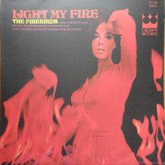 Firebirds - Light My Fire (LP) Crown CST 589 https://youtu.be/FnU4ptAuxE8
