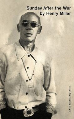 """Henry Miller on Art, War, and the Future of Mankind 