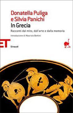 Donatella Puliga, Silvia Panichi, In Grecia - Racconti dal mito, dall'arte e dalla memoria, ET Saggi
