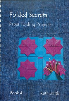86 best bookbinding wish list books images on pinterest book folded secrets paper folding projects by ruth smith book 4 tradition of zhen fandeluxe Image collections