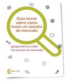 """Ebook gratuito: """"Guía breve sobre cómo hacer un estudio de mercado - See more at: http://www.websa100.com/descargas/ebook-estudio-de-mercado#sthash.o1EB6UtJ.dpuf"""