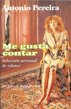 Me gusta contar : selección personal de relatos / Antonio Pereira
