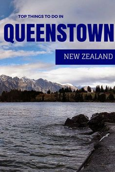 Top Things to do in Queenstown New Zealand - #travel #traveltips #newzealand