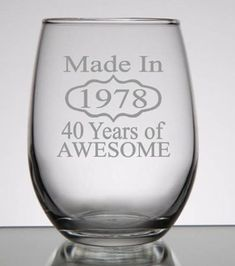 A perfect 40th birthday gift for her or for his 40th birthday! If youre looking for 40th birthday gift ideas our birthday wine glass or rocks glasses are a perfect choice! Our Made in 1978 - 40 Years of Awesome is a fun and elegant design, the perfect gift idea for a man or woman.