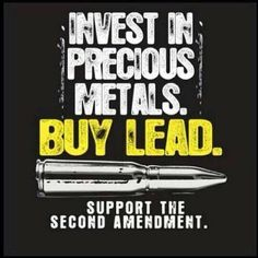 Invest in precious metals. - http://www.sonsoflibertytees.com/patriotblog/invest-in-precious-metals-2/?utm_source=PNutm_medium=Pinterestutm_campaign=SNAP%2Bfrom%2BSons+of+Liberty+Tees%3A+A+Liberty+and+Patriot+Blog  www.SonsOfLibertyTees.com Liberty  Patriotic Threads