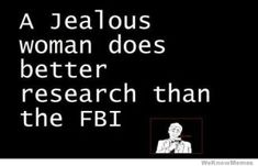 Funny pictures about A jealous woman. Oh, and cool pics about A jealous woman. Also, A jealous woman photos. Mom Quotes, Great Quotes, Quotes To Live By, Funny Quotes, Inspirational Quotes, Fantastic Quotes, Quotes Women, Awesome Quotes, Motivational