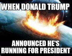 Meme Creator - When Donald Trump announced he's running for president Meme Generator at MemeCreator.org!