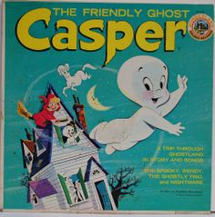 Casper the Friendly Ghost - in story and song.