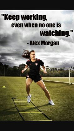Alex Morgan is an inspirational person to me because she is a player on the USA Women's Soccer team, and embodies a strong women who pushes herself when it comes to fitness and nutrition Citation Football, Football Quotes, Basketball Quotes, Famous Soccer Quotes, Motivacional Quotes, Sport Quotes, Qoutes, Girls Soccer, Play Soccer