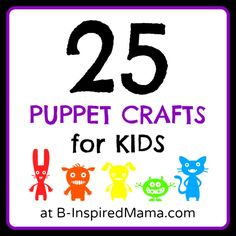 25 Creative Puppet Crafts for Kids at B-InspiredMama.com