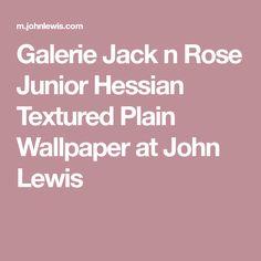 Galerie Jack n Rose Junior Hessian Textured Plain Wallpaper at John Lewis