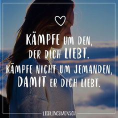 Kämpfe nicht um jemanden, damit er dich liebt Visual Statements®️ Fight for the one who loves you. Do not fight for someone to love you. Sayings / Quotes / Quotes / Favo Bff Quotes, Sarcastic Quotes, Family Quotes, Love Quotes, Motivational Quotes, Funny Quotes, Relationships Love, Relationship Quotes, If You Love Someone