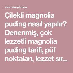 Çilekli magnolia puding nasıl yapılır? Denenmiş, çok lezzetli magnolia puding tarifi, püf noktaları, lezzet sırları hepsi hepsi misssgibi'de.