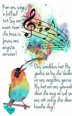 Kom ons sing n loflied tot Sy eer Goeie More, Afrikaans, Wise Words, Singing, Cards, Inspirational Quotes, Sayings, Life Coach Quotes, Lyrics