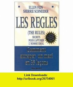 Regles. the Rules (Les) (Vie Quotidienne - Documentation) (French Edition) (9782226093394) Ellen Fein , ISBN-10: 2226093397  , ISBN-13: 978-2226093394 ,  , tutorials , pdf , ebook , torrent , downloads , rapidshare , filesonic , hotfile , megaupload , fileserve