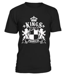 Kings Are Born In March Birthday Shirt  #gift #idea #shirt #image #family #myson #mentee #father #mother #grandfather