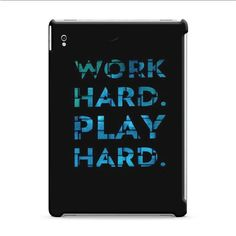 Work Hard Play Hard iPad Pro 9.7 3D Case