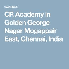 CR Academy in Golden George Nagar Mogappair East, Chennai, India Distance Education Courses, Chennai, India, Goa India, Indie, Indian