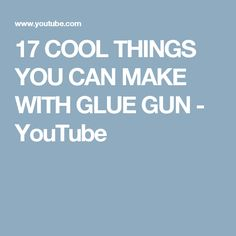 17 COOL THINGS YOU CAN MAKE WITH GLUE GUN - YouTube Glue Gun Projects, Glue Gun Crafts, Class Projects, Crafty Projects, Experiment, Adult Crafts, Diy Crafts, Simple Life Hacks, Diy Recycle
