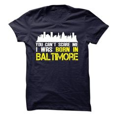 I was born in Baltimore !!! T-Shirts, Hoodies (21$ ==► Order Here!)