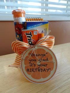 Orange You Glad... Birthday Gift with a free printable tag.