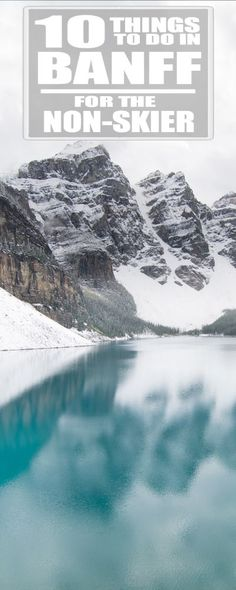 Things to do in Banff for the non-skier. If your like me who doesn't ski, and is heading to Banff Canada don't worry there is are a tons of things to do in Banff for you.