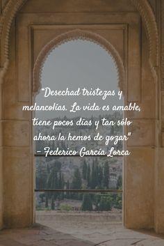 """""""Desechad tristezas y melancolías. La vida es amable, tiene pocos días y tan sólo ahora la hemos de gozar""""  – Federico García Lorca  #inspiración #citas"""