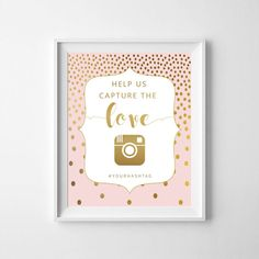 Help us capture the love, capture the love, wedding sing, wedding print, gold print, printable decor, typography, motivation quote