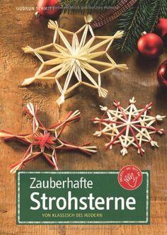 Zauberhafte Strohsterne: Von klassisch bis modern von Gudrun Schmitt http://www.amazon.de/dp/3772439322/ref=cm_sw_r_pi_dp_e30Oub09WKK18