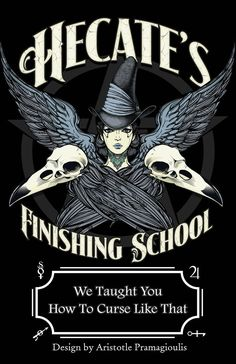 This is great! Hecate's Finishing school. We taught you to curse like that.