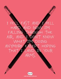 I fell fast and I fell hard and now I'm falling through the air, and I don't know what I'm doing anymore except hoping that I land in your arms. - Quote From Recite.com #RECITE #QUOTE